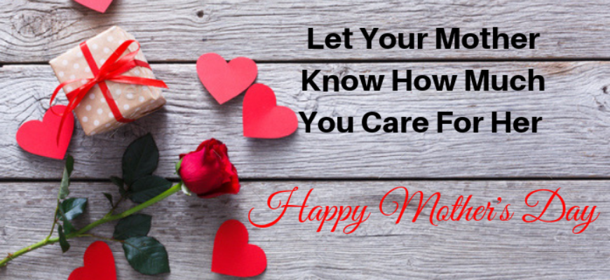 Let-Your-Mother-Know-How-Much-You-Care-For-Her-870x400_c